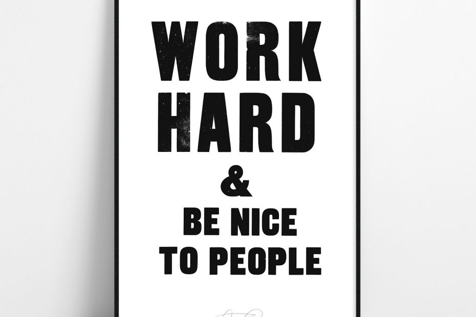workhard-and-be-nice-to-people